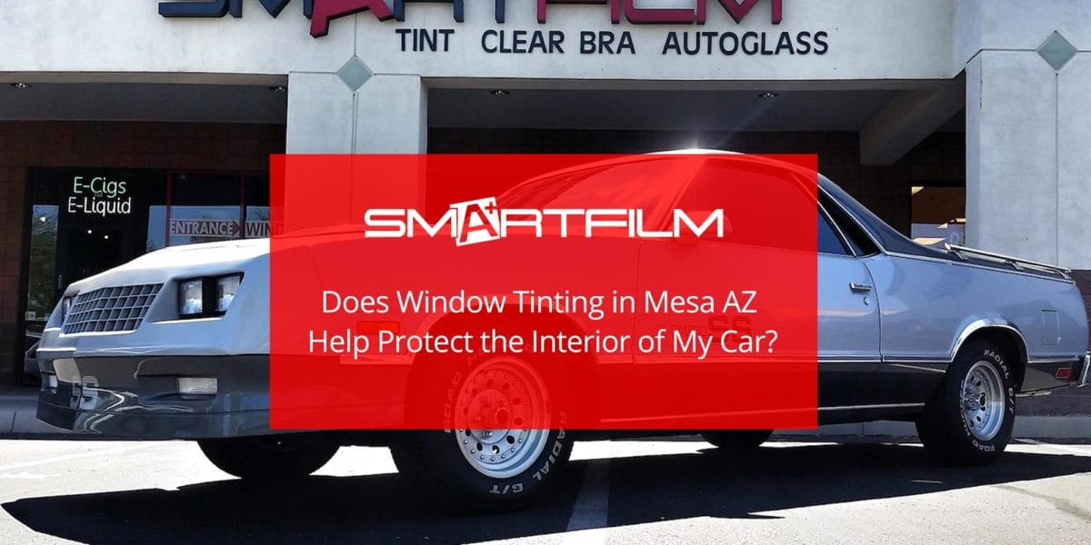 Does Window Tinting in Mesa AZ Help Protect the Interior of My Car?