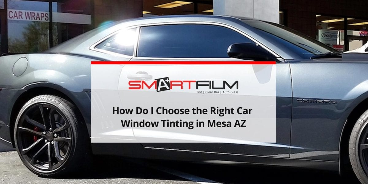 How Do I Choose the Right Car Window Tinting in Mesa AZ?