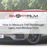 tint darkness tint percentages legal window tint percentage