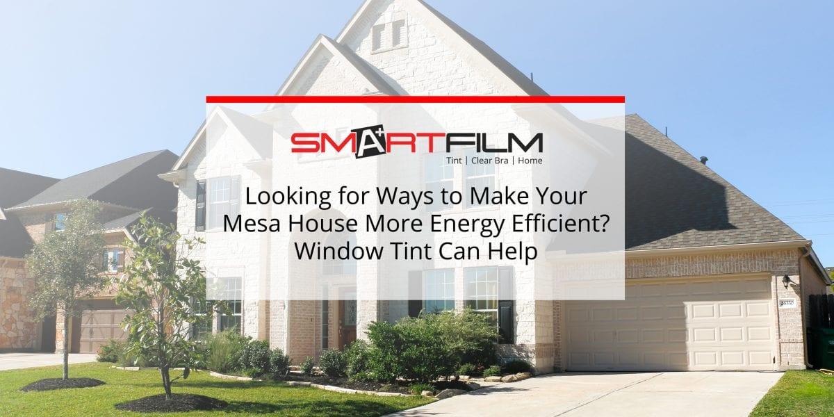 energy saving window tint + Mesa