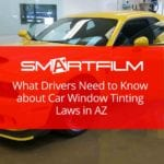 What Drivers Need to Know about Car Window Tinting Laws in AZ